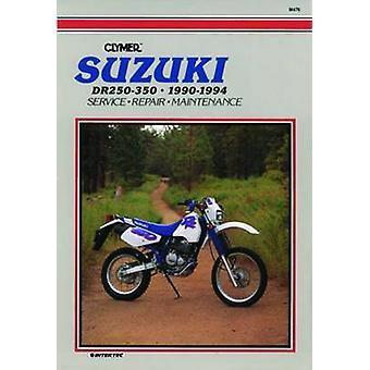 Suzuki DR250/350 - 1990-1994 - Clymer Workshop Manual by Ron Wright -
