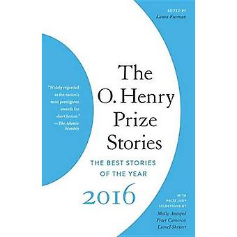 The O. Henry Prize Stories 2016 by Laura Furman - 9781101971116 Book
