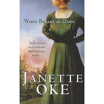 When Breaks the Dawn (large type edition) by Janette Oke - 9781410443