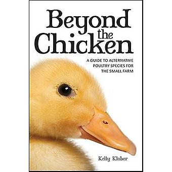 Beyond the Chicken - A Guide to Alternative Poultry Species for the Sm