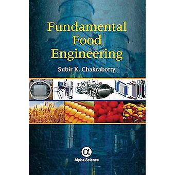Fundamental Food Engineering by S. K. Chakraborty - 9781842658598 Book