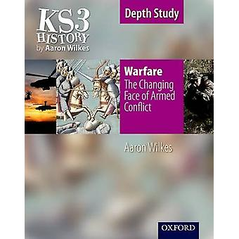 KS3 History by Aaron Wilkes - Warfare - The Changing Face of Armed Conf