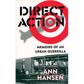 Direct Action - Memoirs of an Urban Guerrilla by Ann Hansen - 97819025