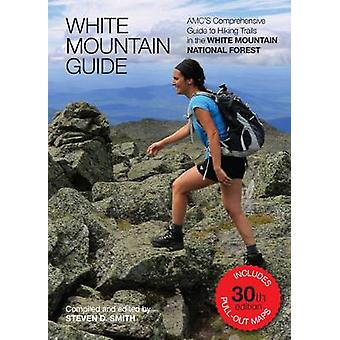White Mountain Guide - Amc's Comprehensive Guide to Hiking Trails in t