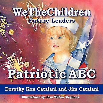 Wethechildren - Patriotic ABC by Dorothy Kon Catalani - Jim Catalani