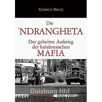 Die Ndrangheta by Gudrun Dietz - 9783527504558 Book