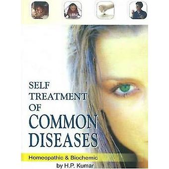 Self Treatment of Common Diseases - Homeopathic & Biochemic by H. P. K