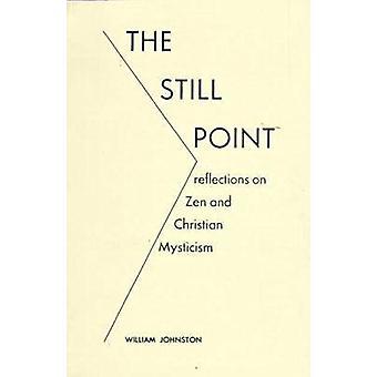 Noch Punkt - Reflexionen über Zen und christliche Mystik von Willia