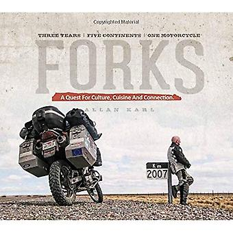 Forks: A Quest for Culture, Cuisine, and Connection: Three Years, Five Continents, One Motorcycle