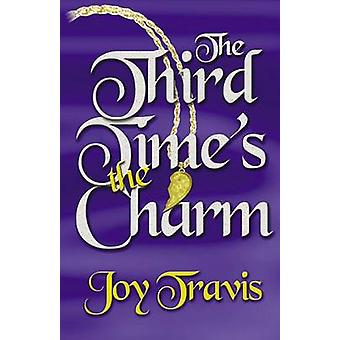 The Third Times the Charm by Travis & Joy