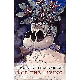 For the Living by Berengarten & Richard