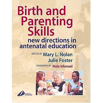 Birth and Parenting Skills: New Directions in Antenatal Education / Edition 2