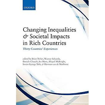 Changing Inequalities and Societal Impacts in Rich Countries by Edited by Brian Nolan & Edited by Wiemer Salverda & Edited by Daniele Checchi & Edited by Ive Marx & Edited by Abigail McKnight & Edited by Istvan Gyorgy Toth & Edited by Herman G van de Werfhorst