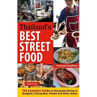 Thailands Best Street Food by Chawadee Nualkhair