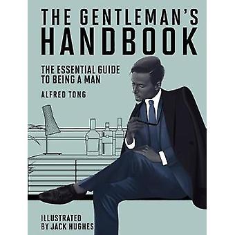 Gentlemans Handbook by Alfred Tong
