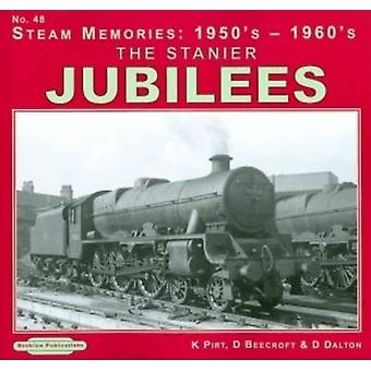 The Stanier Jubilees No. 48 by Keith R Pirt & Don Beecroft & D Dalton
