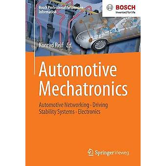 Automotive Mechatronics  Automotive Networking Driving Stability Systems Electronics by Reif & Konrad