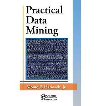 Practical Data Mining by Hancock & Jr.
