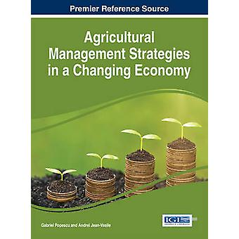 Agricultural Management Strategies in a Changing Economy by Popescu & Gabriel