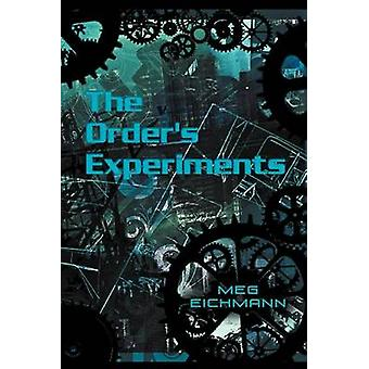 The Orders Experiments de Eichmann & Meg