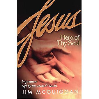 Jesus Hero of Thy Soul by McGuiggan & Jim