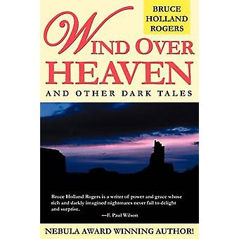 Wind Over Heaven And Other Dark Tales by Rogers & Bruce Holland