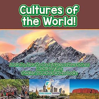 Cultures of the World Australia New Zealand  Papua New Guinea  Culture for Kids  Childrens Cultural Studies Books by Gusto & Professor