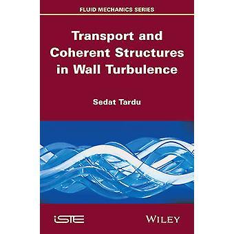 Transport och sammanhängande strukturer i väggturbulens av Tardu & Sedat