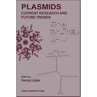 Plasmids Current Research and Future Trends by Lipps & Georg