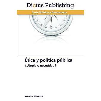 tica y poltica pblica by Silva Castro Veronica