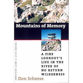 Mountains of Memory - A Fire Lookout's Life in the River of No Return