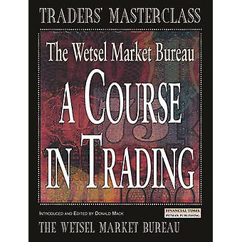 A Course in Trading by Wetsel Market Bureau