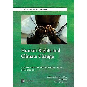 Human Rights and Climate Change A Review of the International Legal Dimensions by McInerneyLankford & Siobhan