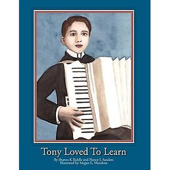 Tony Loved to Learn by Riddle & Sharon & Kay