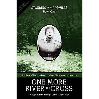 Standing on the Promises Book One One More River to Cross Revised  Expanded by Young & Margaret Blair