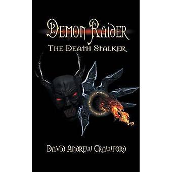 Demon Raider The Death Stalker by Crawford & David Andrew