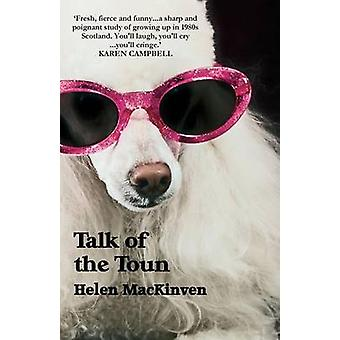 Talk of the Toun by MacKinven & Helen