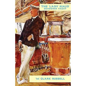 The Lady Maud by Russell & W. Clark