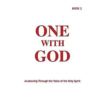 One With God  Awakening Through the Voice of the Holy Spirit  Book 2 by Tyler & Marjorie