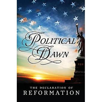 Political Dawn The Declaration of Reformation by An Anonymous American Author