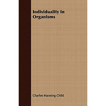 Individuality In Organisms by Child & Charles Manning