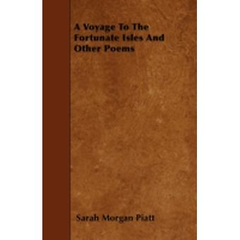 A Voyage To The Fortunate Isles And Other Poems by Piatt & Sarah Morgan