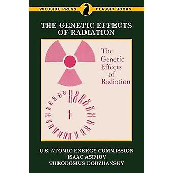 The Genetic Effects of Radiation by U.S. Atomic Energy Commission