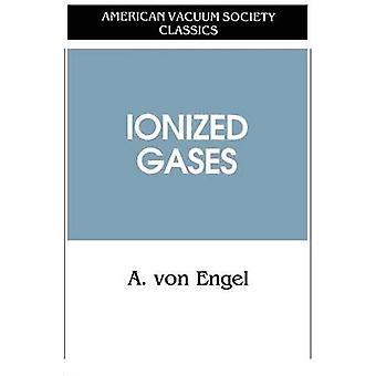 Ionized Gases by Engel & A.von