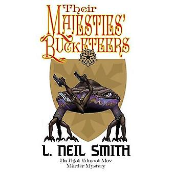 Their Majesties Bucketeers an Agot Edmoot Mav Murder Mystery by Smith & L. Neil