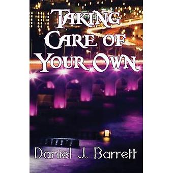 Taking Care of Your Own by Barrett & Daniel J.
