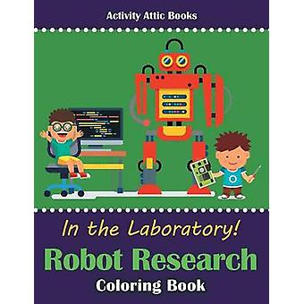 In the Laboratory Robot Research Coloring Book by Activity Attic Books
