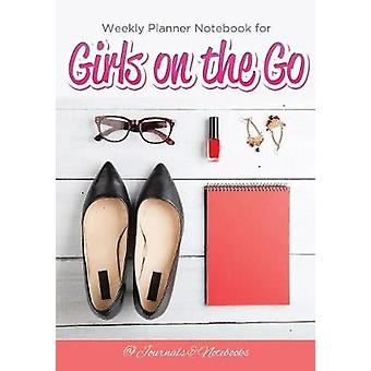 Weekly Planner Notebook for Girls on the Go by Journals Notebooks