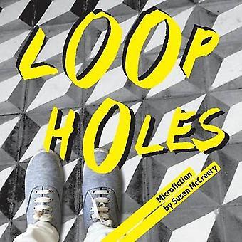 Loopholes Microfiction by McCreery & Susan