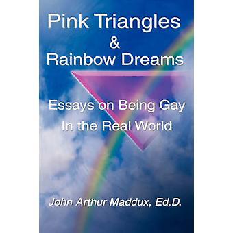 Pink Triangles and Rainbow Dreams by Maddux & John Arthur